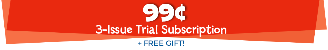 Try 3 issues of any magazine for just 99¢, plus get a free gift!