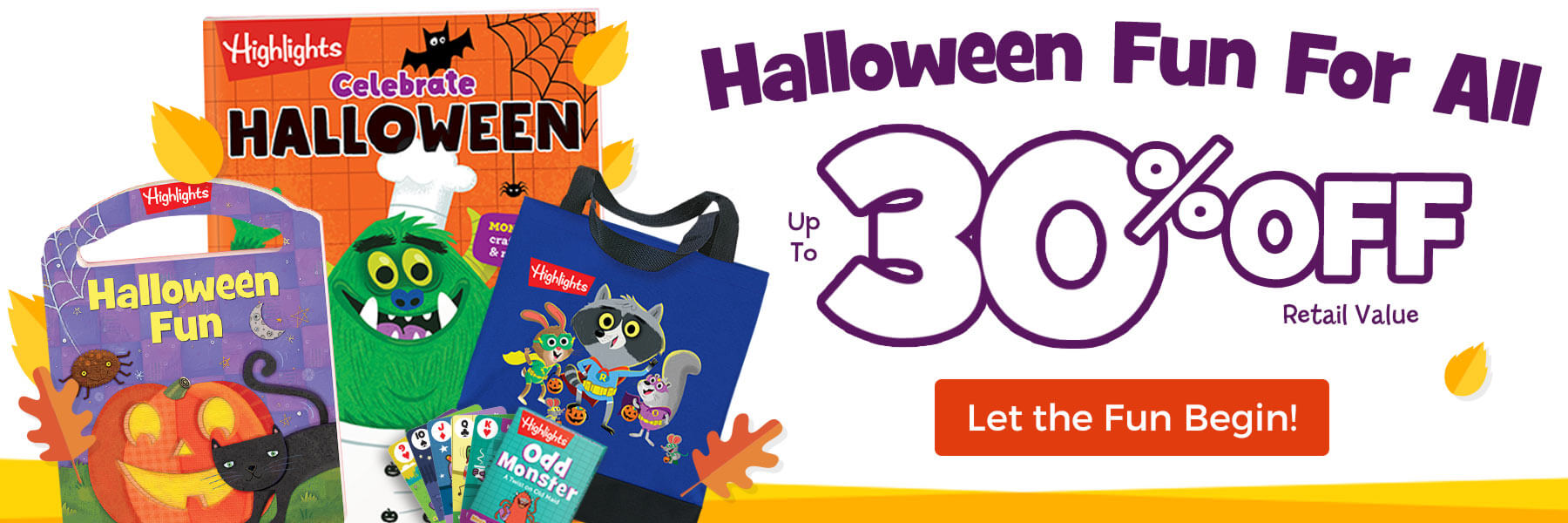 Save up to 30% on Halloween fun for kids of all ages.
