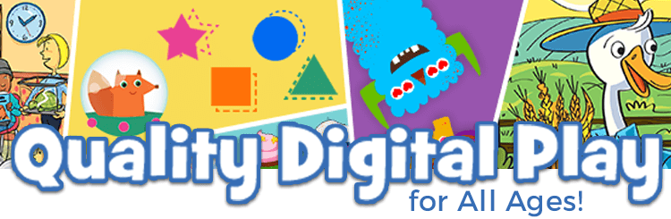 Enjoy quality digital play for all ages
