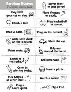 """Stop summer boredom—before it sets in. Print out this printable, then get the kids to cut these boredom busters into slips and put them in a Mason jar. The next time you hear """"I'm bored,"""" point to the jar and don't take any excuses. There's so much to do!"""