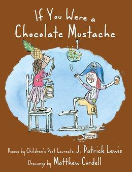 If You Were a Chocolate Mustache | National Poetry Month Booklist