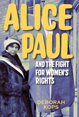 Alice Paul and the Fight for Women's Rights | Women's History Month Books for Kids