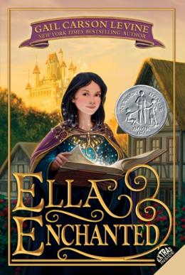 """""""Ella Enchanted"""" by Gail Carson Levine"""