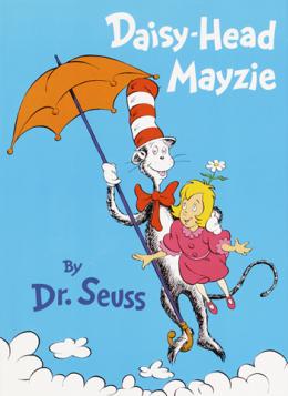 """Daisy-Head Mayzie"" by Dr. Seuss"