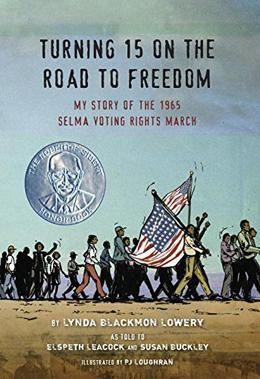 Turning 15 on the Road to Freedom: My Story of the Selma Voting Rights March